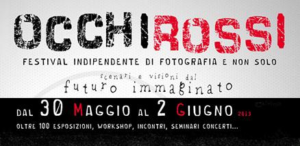 Occhi Rossi Festival 2013 dal 30 Maggio al 02 Giugno al Forte Prenestino, Roma